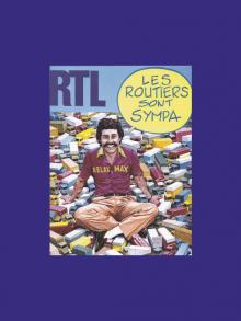 """1972- 8 mai, première émission """"Les routiers sont sympa"""""""