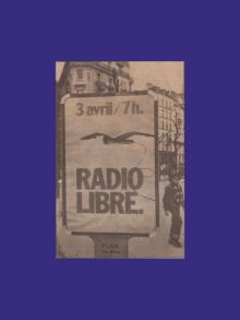 1981 –  Les radios pirates mettent à mal le monopole de l'État sur la radiodiffusion